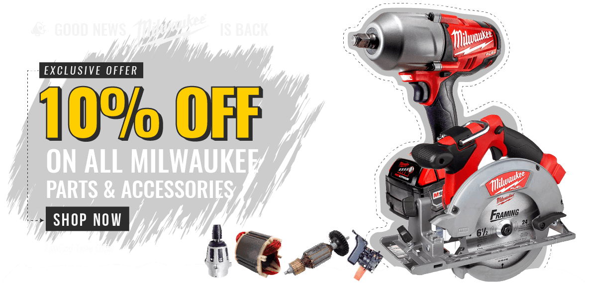 10% off on all Milwaukee parts & Accessories